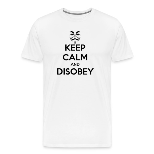 keep calm and disobey thi - Herre premium T-shirt