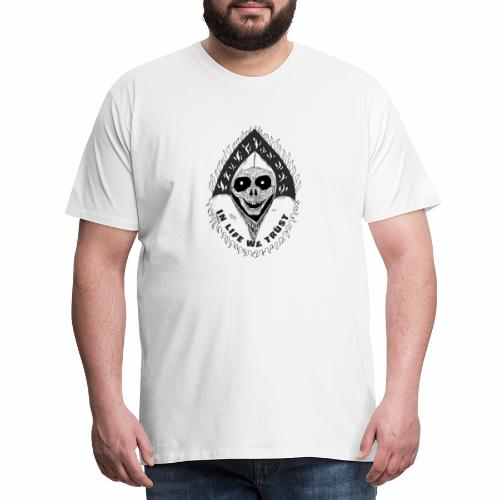 Grimp reaper with text IN LIFE WE TRUST b&w - T-shirt Premium Homme