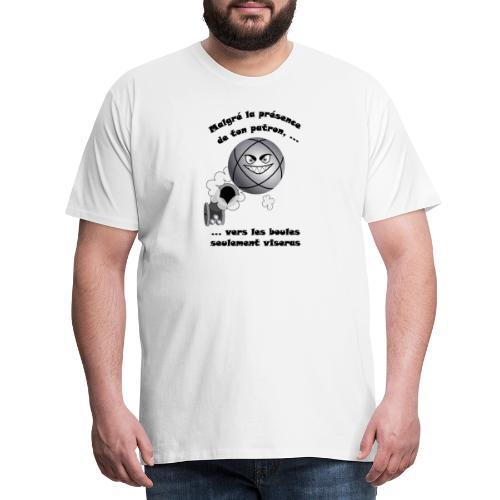 t shirt pétanque patron tireur boule humour FC - T-shirt Premium Homme