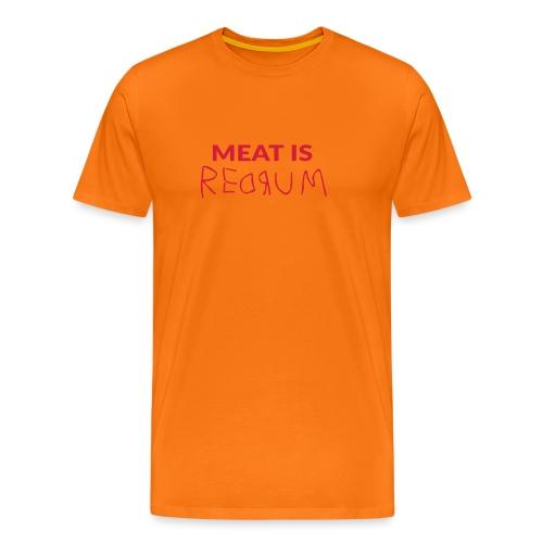 Meat is redrum - Meat is Murder - Miesten premium t-paita
