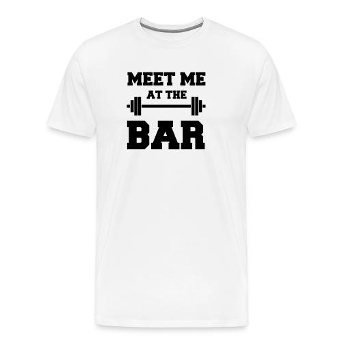 MEET ME AT THE BAR für Fitness-Geeks - Männer Premium T-Shirt