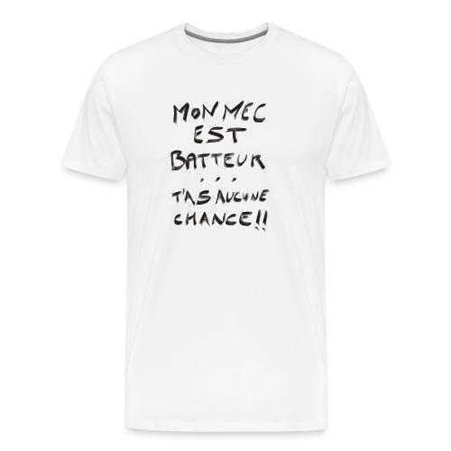 mon mec est batteur - T-shirt Premium Homme