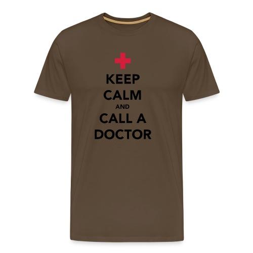 Keep Calm and Call a Doctor - Men's Premium T-Shirt