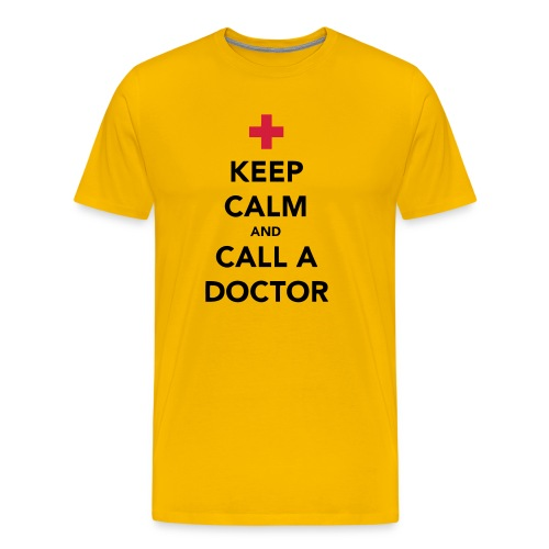 Keep Calm and Call a Doctor - Men's Premium T-Shirt