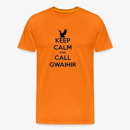 Keep Calm And Call Gwaihir - Men's Premium T-Shirt