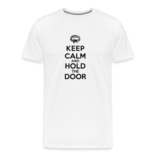 Keep Calm and Hold The Door - T-shirt Premium Homme