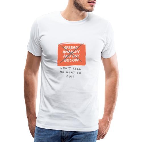 Spread Anarchy and buy BITCOIN.... - Camiseta premium hombre