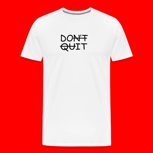 Don't Quit, Do It - Herre premium T-shirt