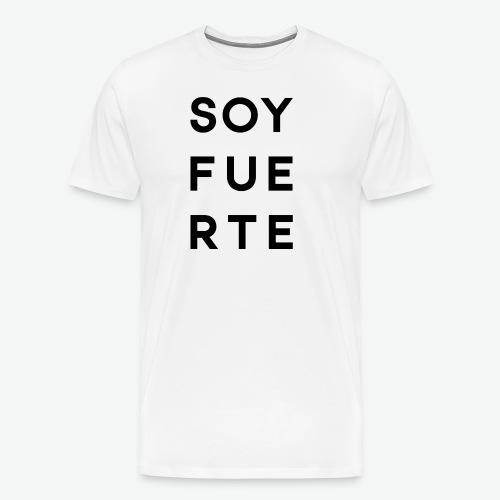 SOY FUERTE - Camiseta premium hombre