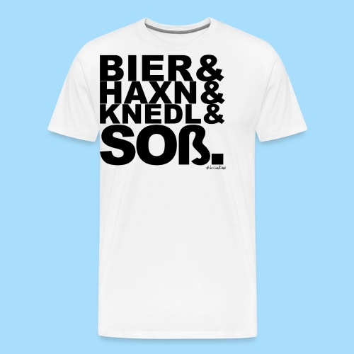 Bier & Haxn & Knedl & Soß. - Männer Premium T-Shirt