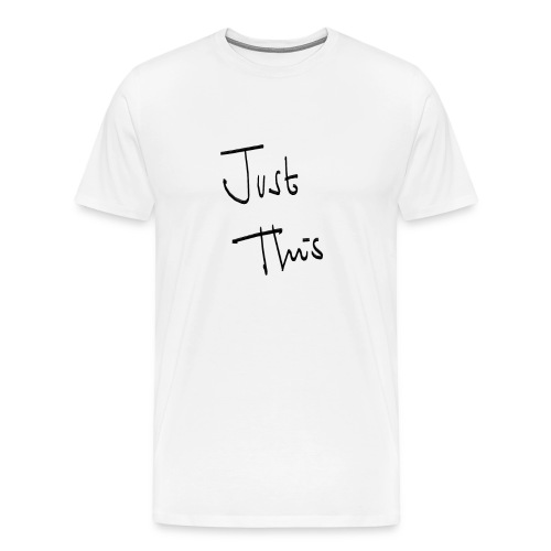 meditshirts_JustThis - Men's Premium T-Shirt