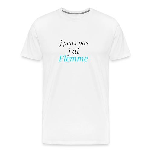 j'peux pas j'ai Flemme - T-shirt Premium Homme