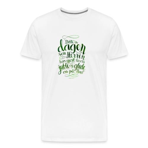 Dette er dagen - Premium T-skjorte for menn