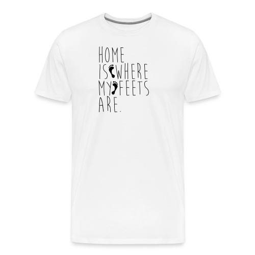 Home is where my feets are - Maglietta Premium da uomo