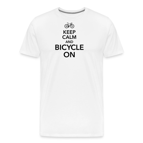 keep calm and bicycle on Fahrrad Drahtesel Sattel - Men's Premium T-Shirt