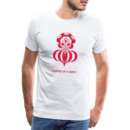 « Shuffle up & die ! » ♥ heart - T-shirt Premium Homme