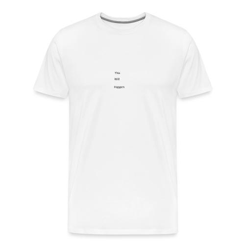 This Will Happen - Men's Premium T-Shirt