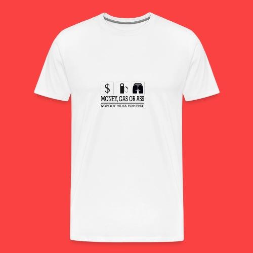MONEY-GAS-OR-ASS - Camiseta premium hombre