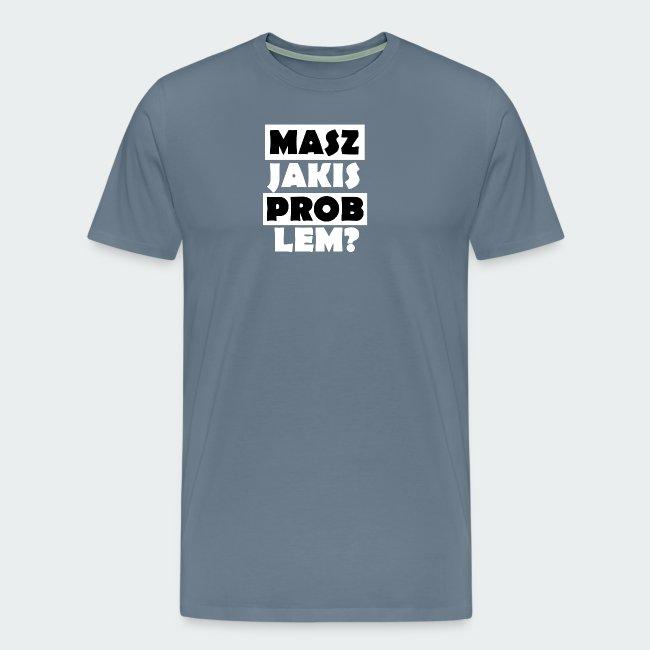 Koszulka Damska Premium PROBLEM?