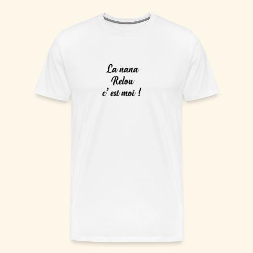 la nana relou - T-shirt Premium Homme