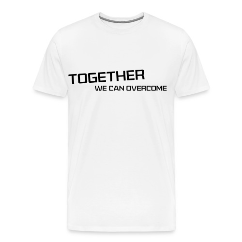 shirtsbydep Togetherwecanovercome man - Mannen Premium T-shirt
