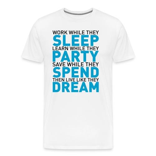 Work while they sleep - Men's Premium T-Shirt