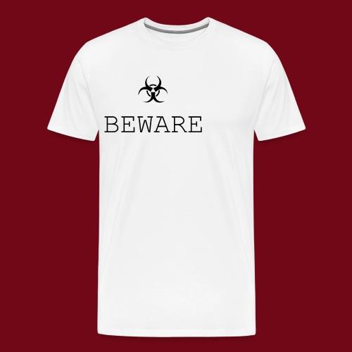 beware - Männer Premium T-Shirt
