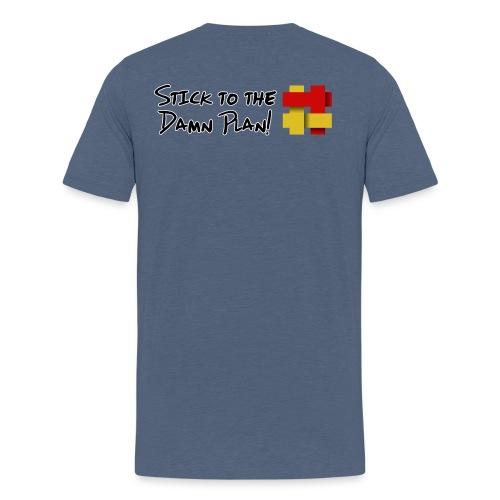Stick to the Damn Plan - Men's Premium T-Shirt