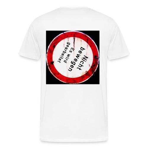 Nicht bewegen es wird gearbeitet Rangierverbot - Männer Premium T-Shirt
