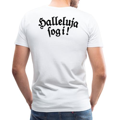 Halleluja sog i! - Männer Premium T-Shirt