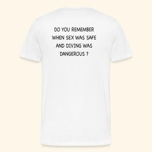 Diving is Dangerous - Männer Premium T-Shirt
