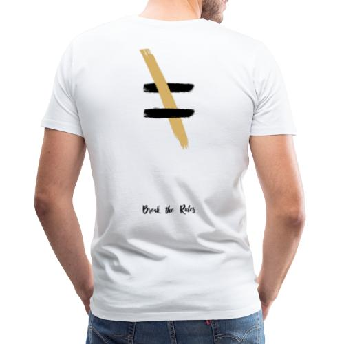 Brechen Sie die Regeln - Männer Premium T-Shirt
