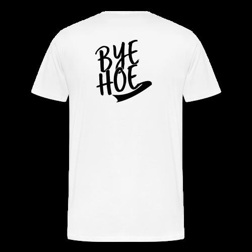 BYE HOE - Men's Premium T-Shirt