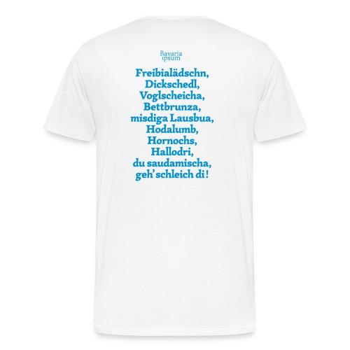 Bayrische Schimpfwörter Nr.2 - Männer Premium T-Shirt