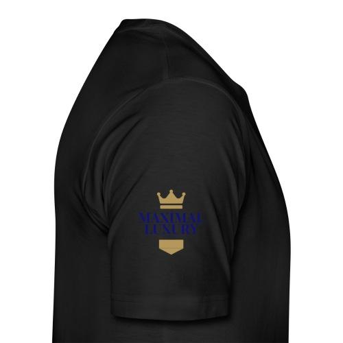MAXIMAL LUXURY - Männer Premium T-Shirt