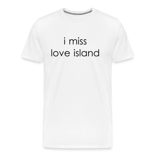 I Miss Love Island - Men's Premium T-Shirt