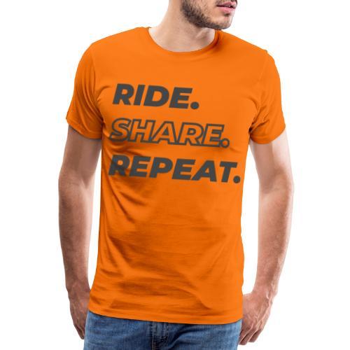 RIDE. SHARE. REPEAT. - Maglietta Premium da uomo