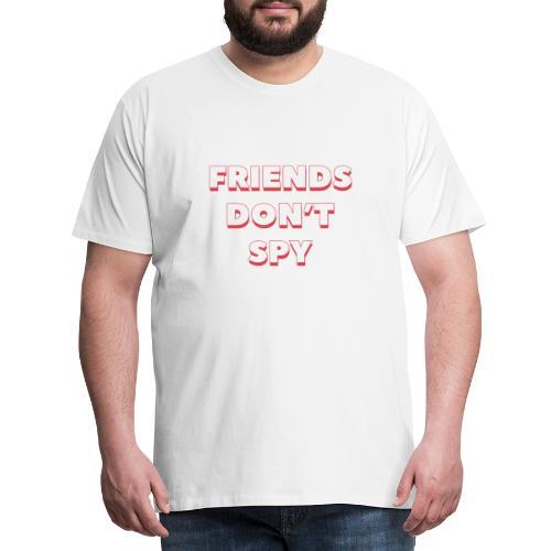 Quote FRIENDS DON'T SPY Rouge - T-shirt Premium Homme