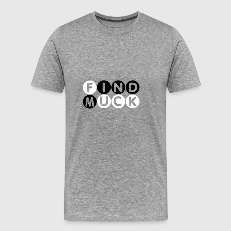 Find muck. Simply Mindfuck gift T-Shirt. - Men's Premium T-Shirt