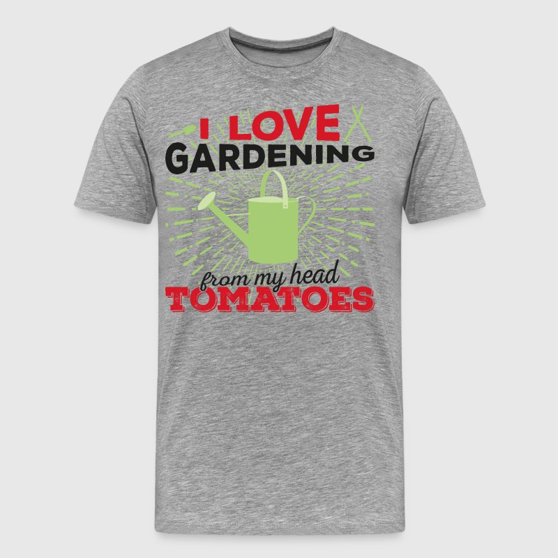 I love gardening from my head tomatoes! (Dark) - Men's Premium T-Shirt