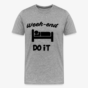 Week end do it - T-shirt Premium Homme