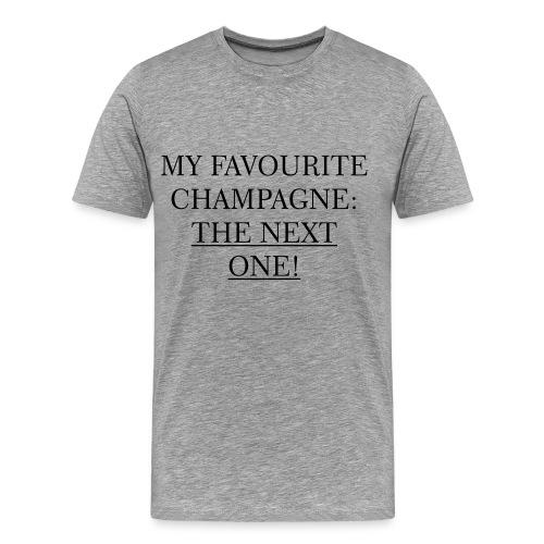FAVOURITE CHAMPAGNE: THE NEXT ONE! - Männer Premium T-Shirt