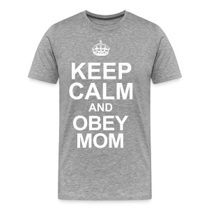 Keep calm and obey mom - Männer Premium T-Shirt