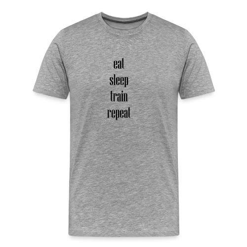 eat sleep train repeat - Männer Premium T-Shirt