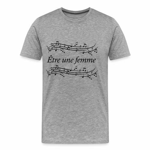 etre une femme - T-shirt Premium Homme
