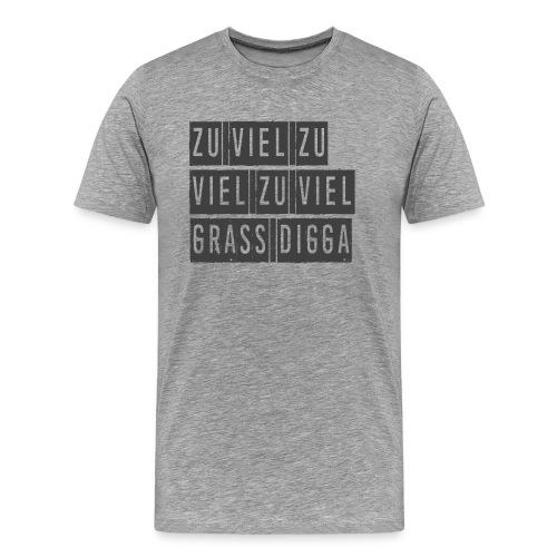 Zu viel Grass Digga - Kiffer, Chiller, Ufo, Rapper - Männer Premium T-Shirt