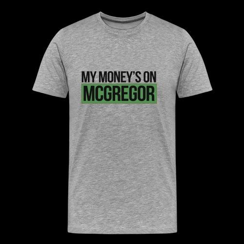 MY MONEYS ON.. FANSHIRT - Men's Premium T-Shirt