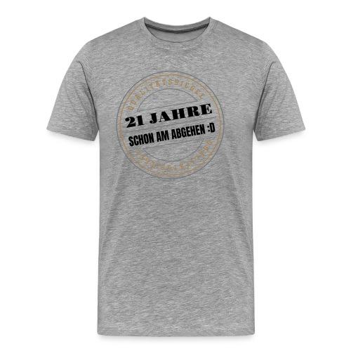 21 Jahre ✪ Schon Am Abgehen Qualitätssiegel Vektor - Männer Premium T-Shirt