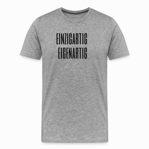 einzigartig eigenartig - Männer Premium T-Shirt
