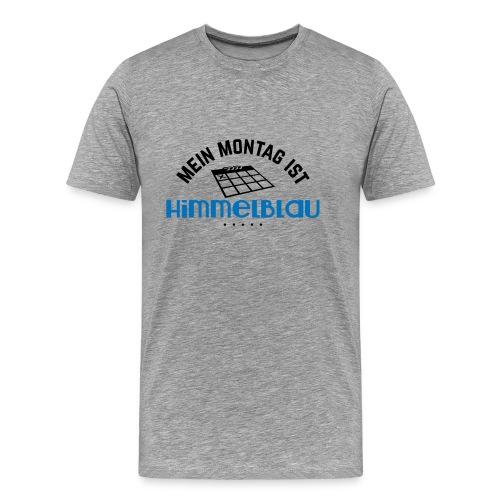 Mein Montag ist himmelblau - Männer Premium T-Shirt